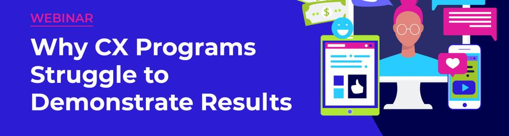 Design _ Promo Email Header Image _ Why CX Programs Struggle to Demonstrate Results V1_A.jpg