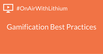 #OnAirWithLithium- Gamification Best Practices (1).png