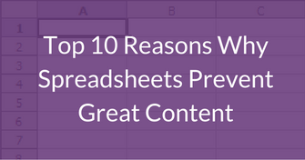 Top 10 Reasons Why Spreadsheets Prevent Great Content.png