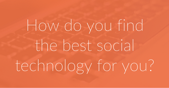 How do you find the best social technology for you-.png
